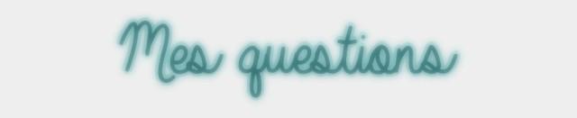 Mes questions